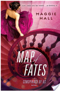 Map of Fates (The Conspiracy of Us #2) by Maggie Hall
