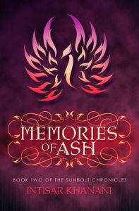 Memories of Ash (Sunbolt Chronicles, #2) by Intisar Khanani