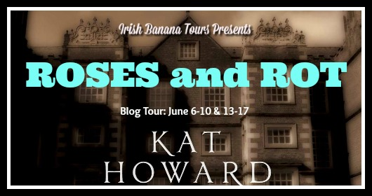 Roses & Rot by Kat Howard