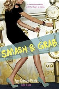 Smash & Grab by Amy Christine Parker Blog Tour – My Heist Crew