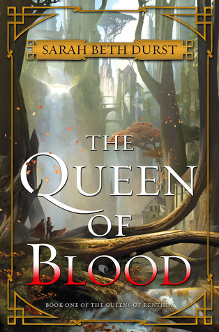 Waiting On Wednesday: Queen of Blood by Sarah Beth Durst