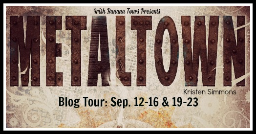 MetalTown by Kristen Simmons Blog Tour