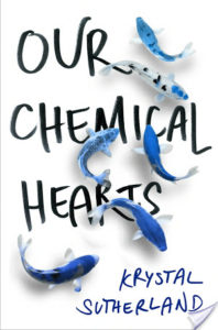 Our Chemical Hearts by Krystal Sutherland Blog Tour