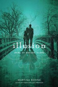 Illusion (The Heirs of Watson Island #3) by Martina Boone