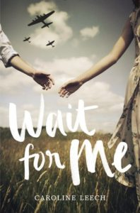 Waiting On Wednesday: Wait For Me by Caroline Leech
