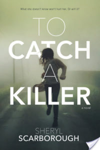 To Catch a Killer by Sheryl Scarborough Guest Post