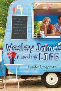 Wesley James Ruined My Life by Jennifer Honeybourn
