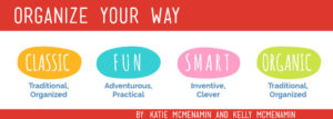 Organize Your Way by Katie McMenamin and Kelly McMenamin