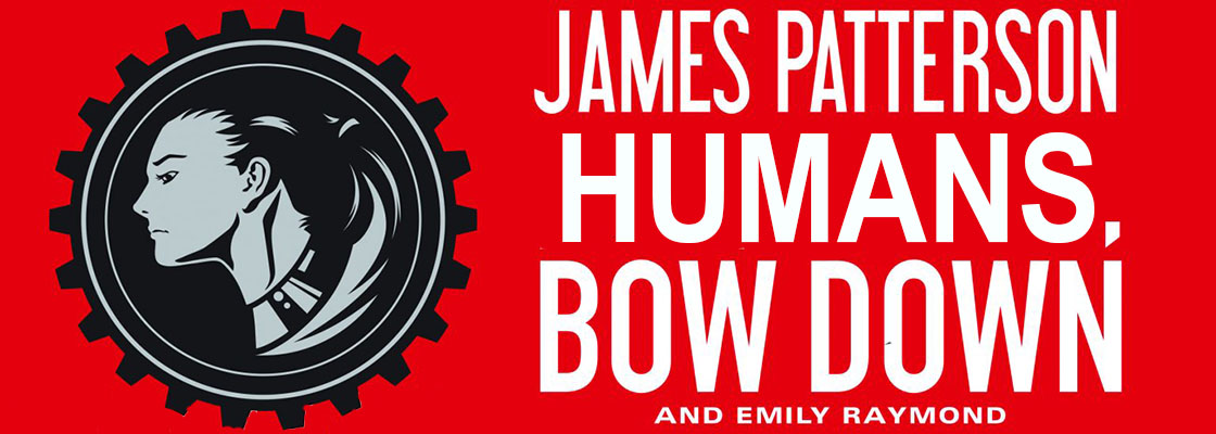 Humans, Bow Down by James Patterson & Emily Raymond Giveaway