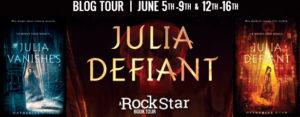 Julia Defiant Blog Tour!