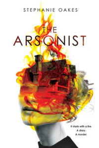 Waiting on Wednesday: The Arsonist by Stephanie Oakes