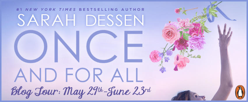Once and For All by Sarah Dessen Blog Tour