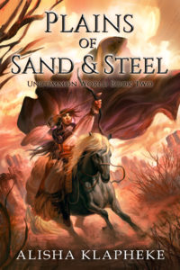 Plains of Sand & Steel By Alisha Klapheke