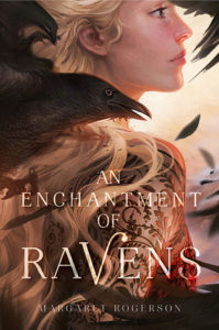 Waiting On Wednesday: An Enchantment of Ravens by Margaret Rogerson