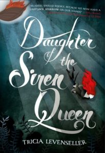 Waiting on Wednesday: Daughter of the Siren Queen by Tricia Levenseller