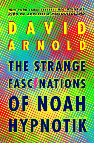 Waiting on Wednesday: The Strange Fascinations of Noah Hypnotik