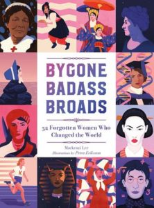 Waiting on Wednesday: Bygone Badass Broads: 52 Forgotten Women Who Changed the World