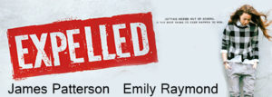 Expelled By James Patterson and Emily Raymond Plus A Giveaway!