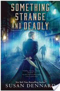 Flashback Friday: Something Strange and Deadly by Susan Dennard