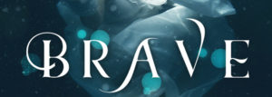 Trailer Reveal: Brave by Jennifer L. Armentrout
