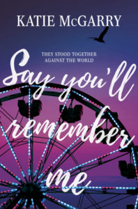 Say You'll Remember Me by Katie McGarry (Jan 30)