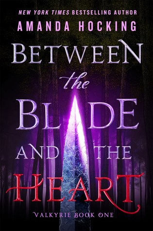 Between The Blade & The Heart by Amanda Hocking