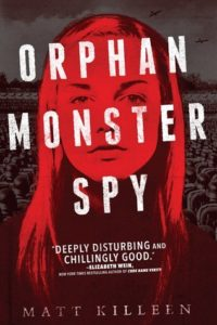 Waiting on Wednesday: Orphan, Monster, Spy by Matt Killeen