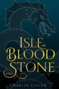Waiting on Wednesday: Isle of Blood & Stone by Makiia Lucier