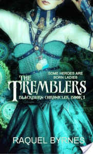 The Tremblers (Blackburn Chronicles #1) by Raquel Byrnes