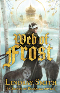 Web of Frost (Saints of Russalka #1) by Lindsay Smith