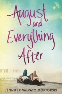 Waiting on Wednesday: August & Everything After by Jennifer Salvato Doktorski