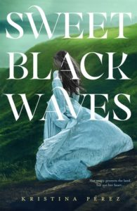 Waiting on Wednesday: Sweet Black Waves by Kristina Perez