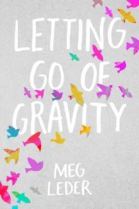 Waiting on Wednesday: Letting Go of Gravity by Meg Leder