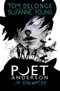 Poet Anderson…In Darkness by Tom DeLonge and Suzanne Young