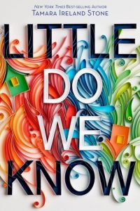 Little Do We Know by Tamara Ireland Stone