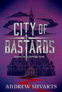 City of Bastards (Royal Bastards #2) by Andrew Shvarts