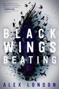 Waiting on Wednesday: Black Wings Beating by Alex London