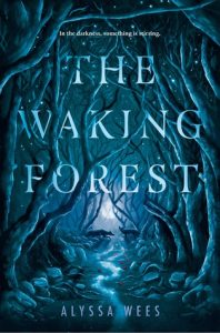 Waiting on Wednesday: The Waking Forest by Alyssa Wees