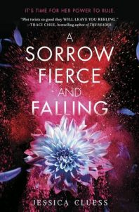 Blog Tour: A Sorrow Fierce And Falling by Jessica Cluess