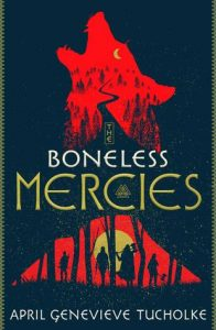 Blog Tour: Boneless Mercies by April Tucholke