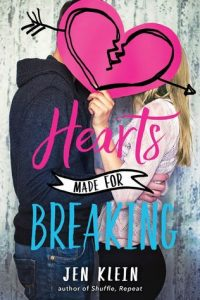 Waiting on Wednesday: Hearts Made For Breaking by Jen Klein