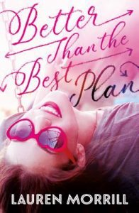 Waiting on Wednesday: Better Than The Best Plan by Lauren Morrill
