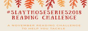 #SlayThoseSeries2018 Challenge and Giveaway