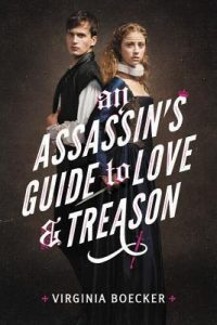 An  Assassin's Guide to Love & Treason by Virginia Boecker