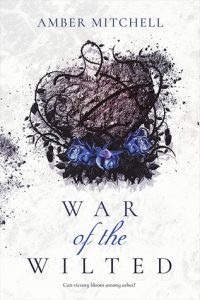 War of the Wilted (Garden of Thorns #2)
