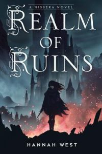 Realm of Ruins (The Nissera Chronicles, #2) by Hannah West