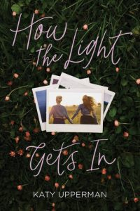 Waiting on Wednesday: How the Light Gets In by Katy Upperman