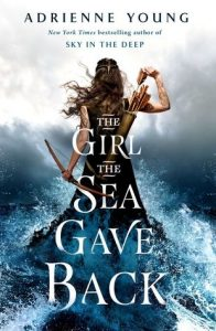Waiting on Wednesday: The Girl The Sea Gave Back by Adrienne Young