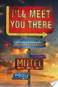 Flashback Friday: I'll Meet You There by Heather Demetrios
