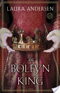 Flashback Friday: The Boleyn King (Boleyn Trilogy #1) by Laura Andersen